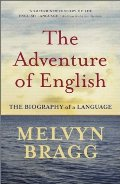 Adventure of English: 500 Ad to 2000 the Biography of a Language, The