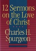 12 Sermons on the Love of Christ