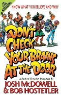 Don't Check Your Brains at the Door: A Book of Christian Evidences (Know What You Believe and Why)