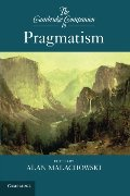 Cambridge Companion to Pragmatism (Cambridge Companions to Philosophy), The