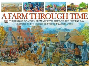 Farm Through Time: The History of a Farm from Medieval Times to the Preesent Day, A