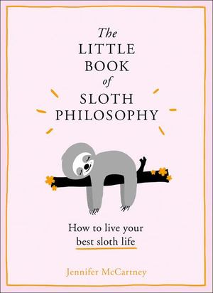 Little Book of Sloth Philosophy, The