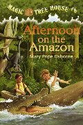 Afternoon on the Amazon (Magic Tree House # 6)