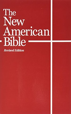 New American Bible (With the Revised Book of Psalms and the Revised New Testament), The