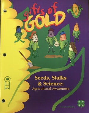 Gifts of Gold 1: Seeds, Stalks, & Science