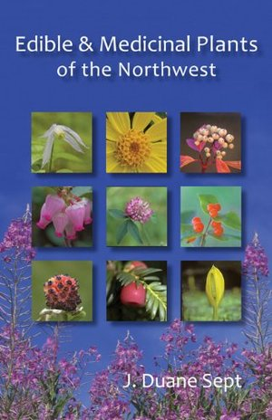 Edible & Medicinal Plants of the Northwest