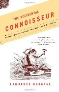 Accidental Connoisseur: An Irreverent Journey Through the Wine World, The