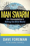 Man Swarm: How Overpopulation is Killing the Wild World