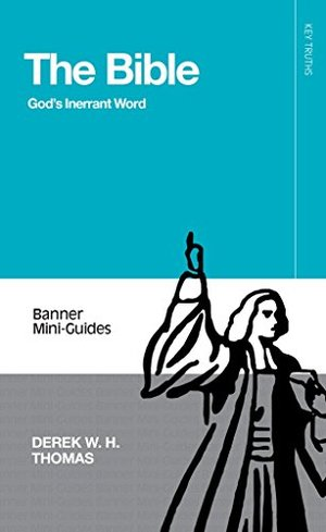 Bible: God's Inerrant Word (Banner Mini-Guides), The