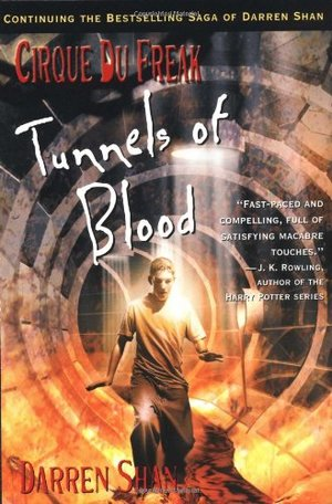 Cirque Du Freak #3: Tunnels of Blood: Book 3 in the Saga of Darren Shan