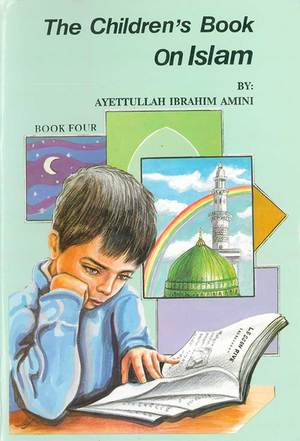 Childrens Book on Islam Book 4, The