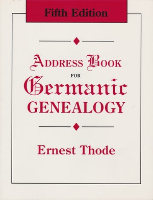 Address Book for Germanic Genealogy, 5th Edition
