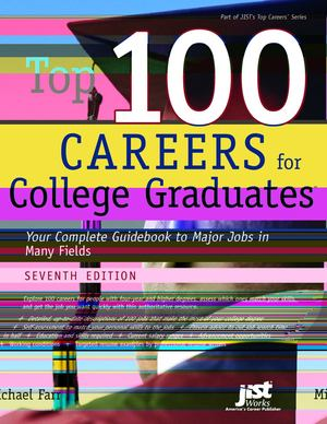 Top 100 Careers for College Graduates, Seventh Edition