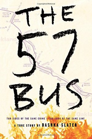 57 Bus: A True Story of Two Teenagers and the Crime That Changed Their Lives, The