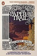 Paper Trail: An Unexpected History of a Revolutionary Invention