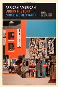 African American Urban History since World War II (Historical Studies of Urban America)