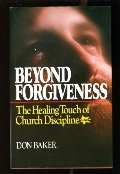 Beyond Forgiveness: The Healing Touch of Church Discipline