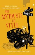 Accidents of Style: Good Advice on How Not to Write Badly, The