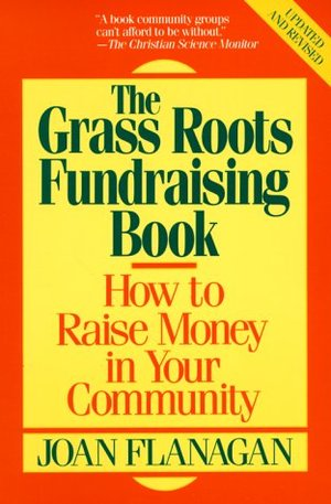Grass Roots Fundraising Book, The