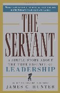 Servant: A Simple Story About the True Essence of Leadership, The