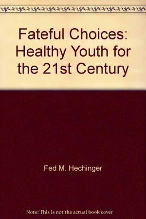 Fateful Choices: Healthy Youth for the 21st Century