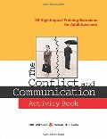 Conflict and Communication Activity Book: 30 High-Impact Training Exercises for Adult Learners, The