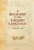 Biography of the English Language, A