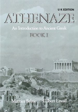 Athenaze: Student's Book I: Introduction to Ancient Greek: Student's Book Bk.1