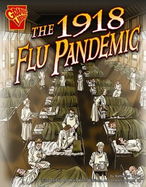 1918 Flu Pandemic (Disasters in History), The