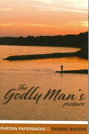 Godly Man's Picture (Puritan Paperbacks), The