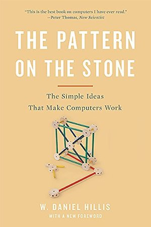 Pattern On The Stone: The Simple Ideas That Make Computers Work (Science Masters), The