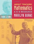 About Teaching Mathematics: A K-8 Resource, 3rd Edition