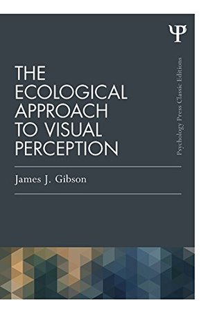 Ecological Approach to Visual Perception, The