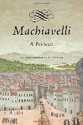 Machiavelli: A Portrait