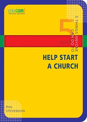 5 Things Anyone Can Do to Help Start a Church (You Can!)