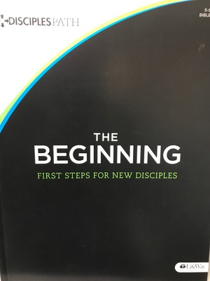 Beginning | First Steps for New Disciples , The