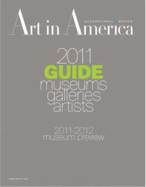 Art In America Magazine (August 2011) 2011 GUIDE GALLERIES MUSEUMS ARTISTS #7