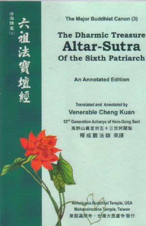 Altar-Sutra The Dharmic Treasure of the Sixth Patriarch Nomo Root Guru Shakyamuni Buddha