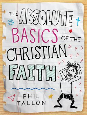Absolute Basics of the Christian Faith, The
