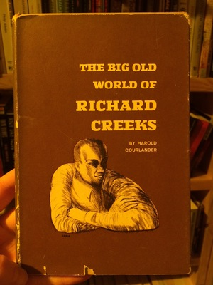 Big Old World of Richard Creeks, The