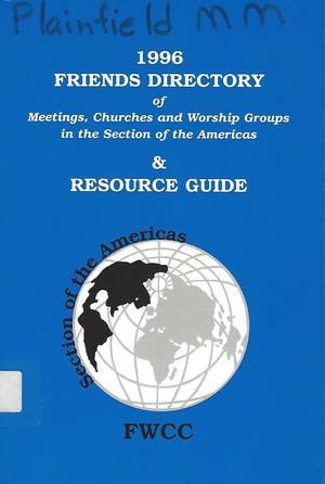 1996 Friends Directory of Meetings, Churches and Worship Groups in the Section of the Americas & Resource Guide