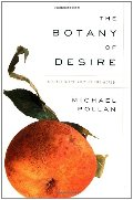 Botany of Desire: A Plant's-Eye View of the World, The