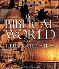 Biblical World: An Illustrated Atlas, The