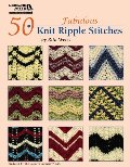 50 Fabulous Knit Ripple Stitches (Leisure Arts #4922)
