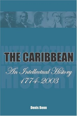 Caribbean: An Intellectual History, 1774-2003, The
