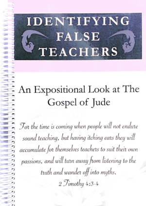 Identifying False Teachers: An Expositional Look at the Gospel of Jude