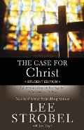 Case for Christ: A Journalist's Personal Investigation of the Evidence for Jesus (Student Edition), The