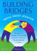 Building Bridges through Sensory Integration, Second Edition
