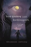 Bargains and Betrayals: A 13 to Life Novel