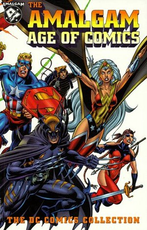 Amalgam Age of Comics (The DC Comics Collection), The